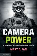 Camera Power: Proof, Policing, Privacy, and Audiovisual Big Data