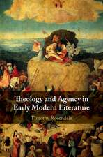 Theology and Agency in Early Modern Literature