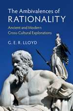 The Ambivalences of Rationality: Ancient and Modern Cross-Cultural Explorations