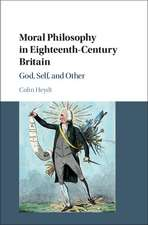 Moral Philosophy in Eighteenth-Century Britain: God, Self, and Other