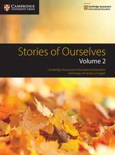 Stories of Ourselves  : Volume 2: Cambridge Assessment International Education Anthology of Stories in English