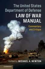 The United States Department of Defense Law of War Manual: Commentary and Critique