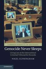 Genocide Never Sleeps: Living Law at the International Criminal Tribunal for Rwanda