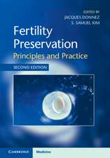 Fertility Preservation: Principles and Practice