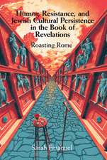 Humor, Resistance, and Jewish Cultural Persistence in the Book of Revelation: Roasting Rome