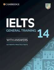 IELTS 14 General Training Student's Book with Answers without Audio: Authentic Practice Tests