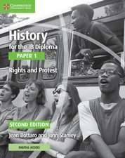 History for the Ib Diploma Paper 1 Rights and Protest with Cambridge Elevate Edition