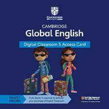 Cambridge Global English Digital Classroom 5 Access Card (1 Year Site Licence)  : For Cambridge Primary and Lower Secondary English as a Second Language