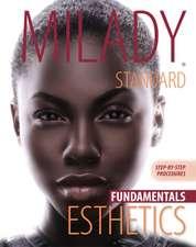 Milady Standard Esthetics Fundamentals:  Step-By-Step Procedures