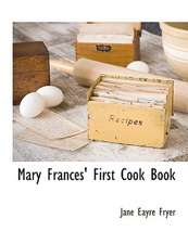 Mary Frances' First Cook Book