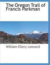 The Oregon Trail of Francis Parkman