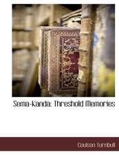 Sema-Kanda:  Threshold Memories
