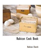 Rubicon Cook Book