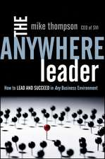 The Anywhere Leader: How to Lead and Succeed in Any Business Environment
