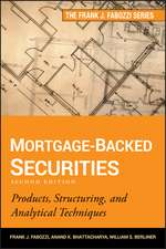 Mortgage–Backed Securities: Products, Structuring, and Analytical Techniques