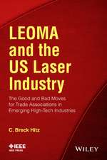 LEOMA and the US Laser Industry: The Good and Bad Moves for Trade Associations in Emerging High–Tech Industries