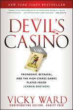 The Devil′s Casino: Friendship, Betrayal, and the High Stakes Games Played Inside Lehman Brothers