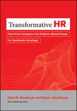 Transformative HR: How Great Companies Use Evidence–Based Change for Sustainable Advantage