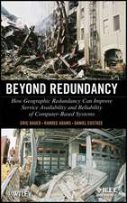 Beyond Redundancy: How Geographic Redundancy Can Improve Service Availability and Reliability of Computer–Based Systems