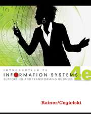 Introduction to Information Systems: Enabling and Transforming Business