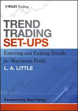Trend Trading Set–Ups: Entering and Exiting Trends for Maximum Profit