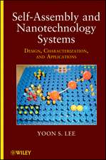 Self–Assembly and Nanotechnology Systems: Design, Characterization, and Applications