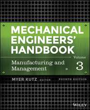 Mechanical Engineers′ Handbook, Volume 3: Manufacturing and Management