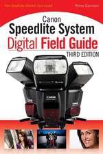 Canon Speedlite System Digital Field Guide