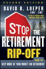 Stop the Retirement Rip–off: How to Keep More of Your Money for Retirement