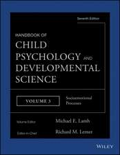 Handbook of Child Psychology and Developmental Science: Socioemotional Processes