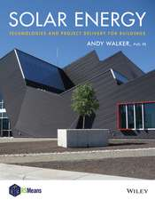 Solar Energy: Technologies and Project Delivery for Buildings