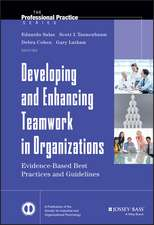 Developing and Enhancing Teamwork in Organizations: Evidence–based Best Practices and Guidelines