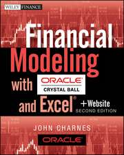 Financial Modeling with Crystal Ball and Excel: + Website