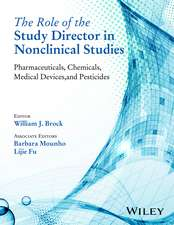 The Role of the Study Director in Nonclinical Studies: Pharmaceuticals, Chemicals, Medical Devices, and Pesticides