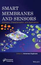Smart Membranes and Sensors: Synthesis, Characterization, and Applications