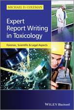 Expert Report Writing in Toxicology: Forensic, Scientific and Legal Aspects