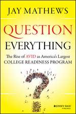 Question Everything: The Rise of AVID as America′s Largest College Readiness Program