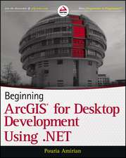 Beginning Arcgis for Desktop Development Using .Net:  Concepts, Principles, and Practices