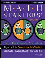 Math Starters: 5– to 10–Minute Activities Aligned with the Common Core Math Standards, Grades 6–12