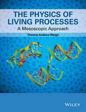 The Physics of Living Processes: A Mesoscopic Approach