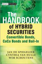 The Handbook of Hybrid Securities: Convertible Bonds, CoCo Bonds, and Bail–In