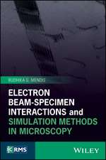 Electron Beam–Specimen Interactions and Simulation Methods in Microscopy