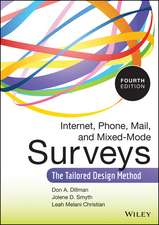 Internet, Phone, Mail, and Mixed–Mode Surveys: The Tailored Design Method
