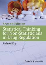 Statistical Thinking for Non–Statisticians in Drug Regulation