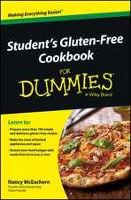 Student′s Gluten–Free Cookbook For Dummies
