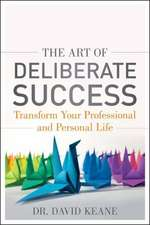 The Art of Deliberate Success: The 10 Behaviours of Successful People
