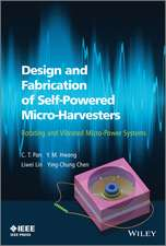 Design and Fabrication of Self–Powered Micro–Harvesters: Rotating and Vibrated Micro–Power Systems