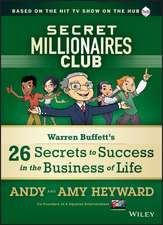Secret Millionaires Club: Warren Buffett′s 26 Secrets to Success in the Business of Life