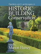 Gardens and Landscapes in Historic Building Conservation