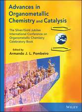 Advances in Organometallic Chemistry and Catalysis: The Silver / Gold Jubilee International Conference on Organometallic Chemistry Celebratory Book